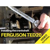 Ferguson TED20 - Fitting the Crankshaft - Video Tutorial