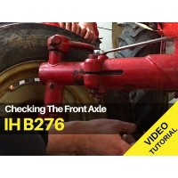 IH B276 - Checking The Front Axle Video Tutorial