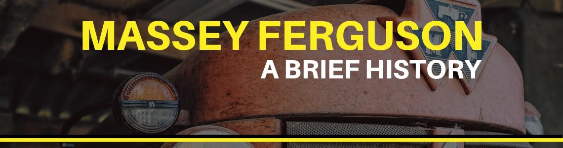 Massey Ferguson Tractors - A Brief History